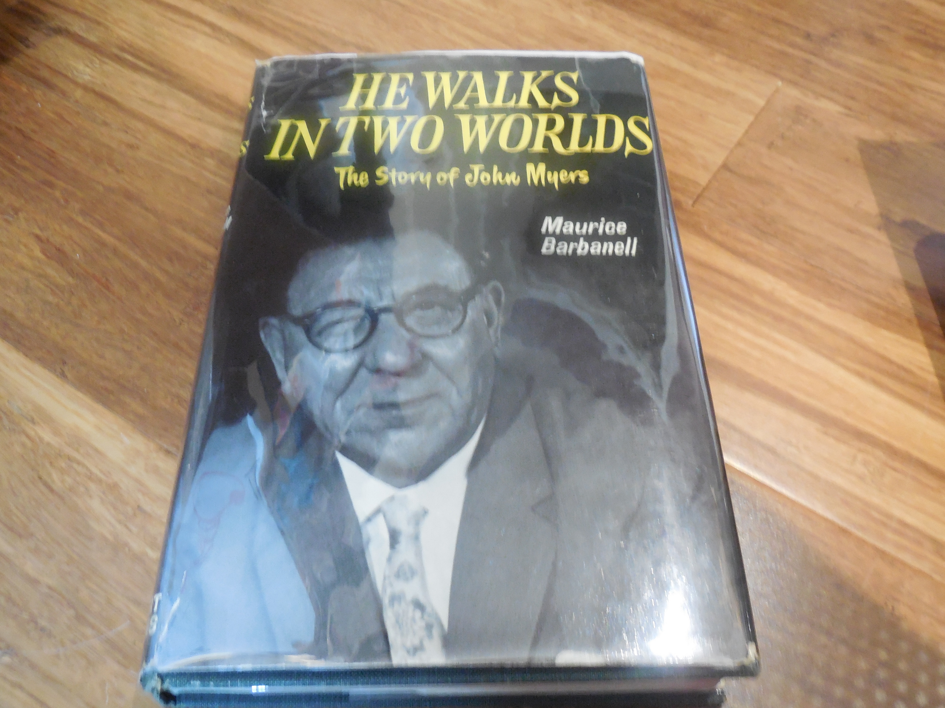 Image for He Walks in Two Worlds - The Story of John Myers
