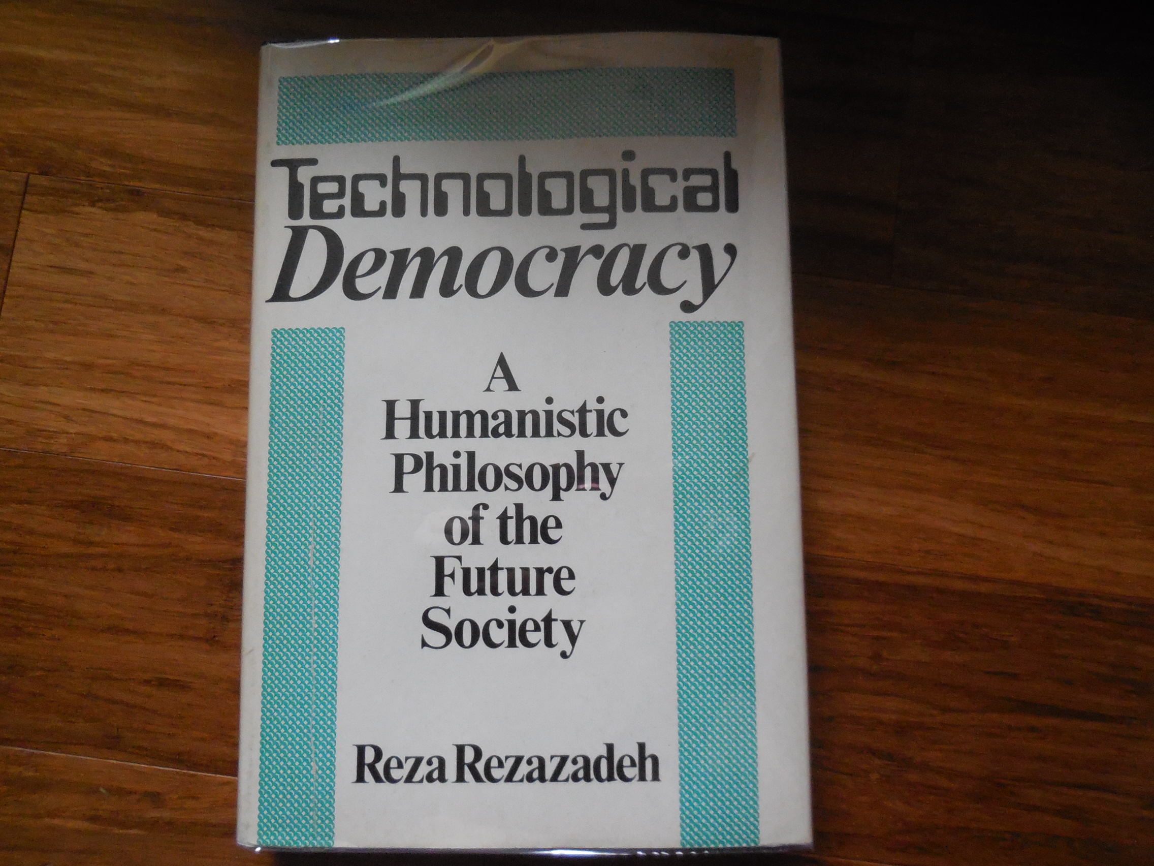Image for Technological Democracy: A Humanistic Philosophy of the Future Society