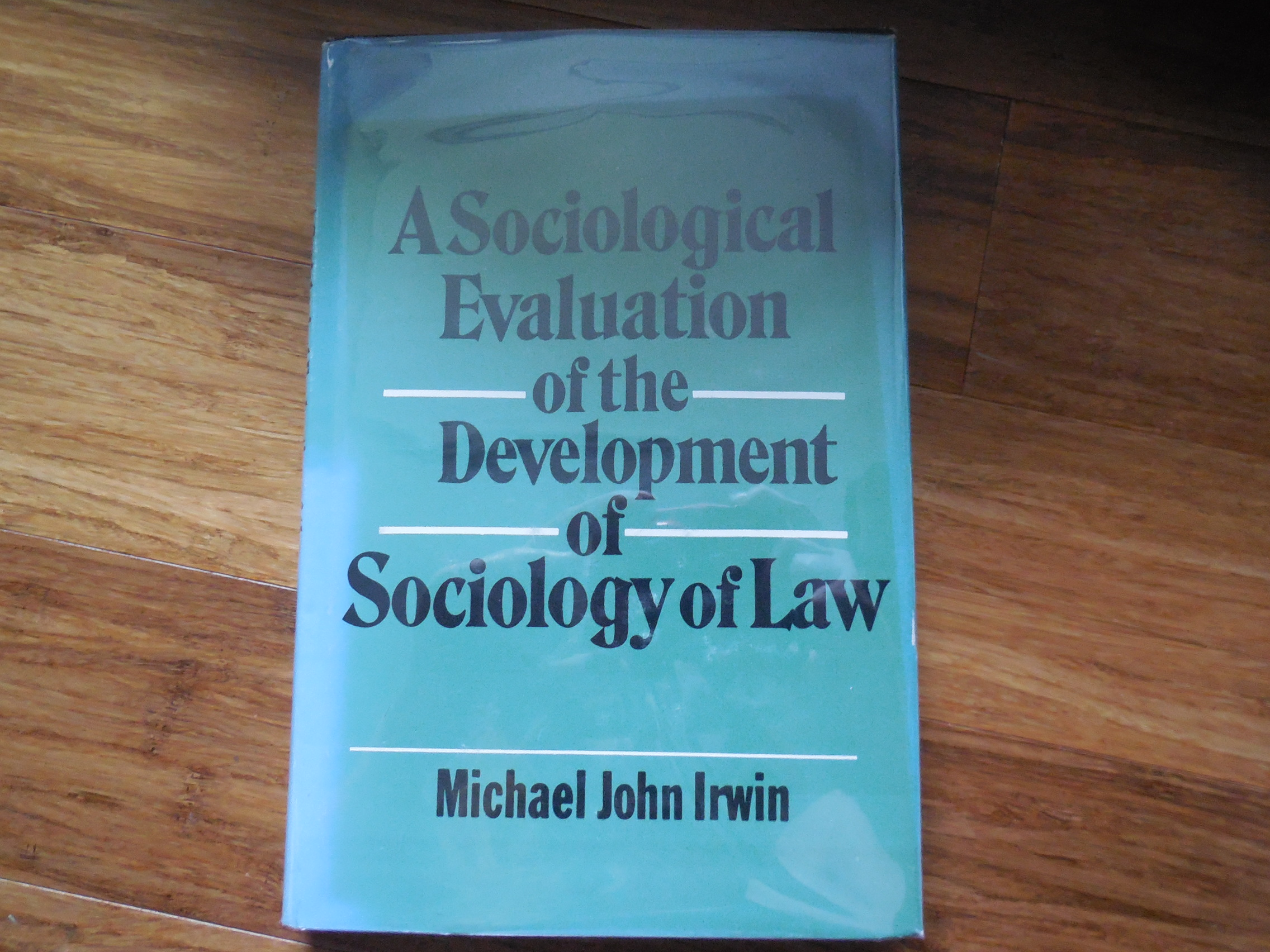 Image for A Sociological Evaluation of the Development of the Sociology of Law