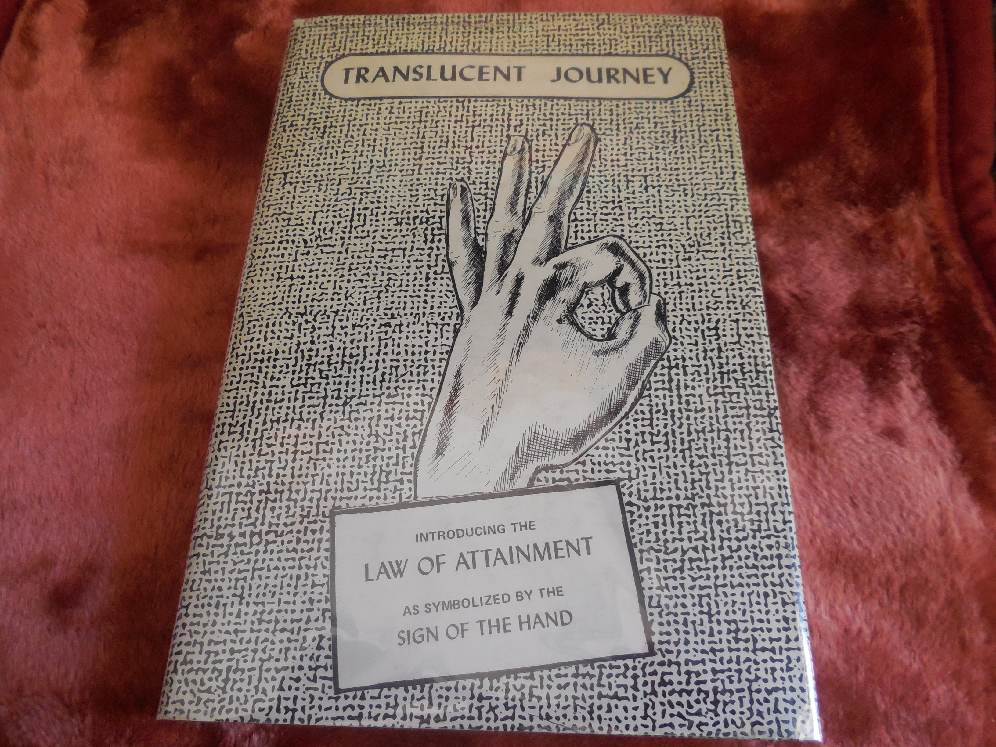 Image for Translucent Journey - Introducing the Law of Attainment as Symbolized by the Sign of the Hand