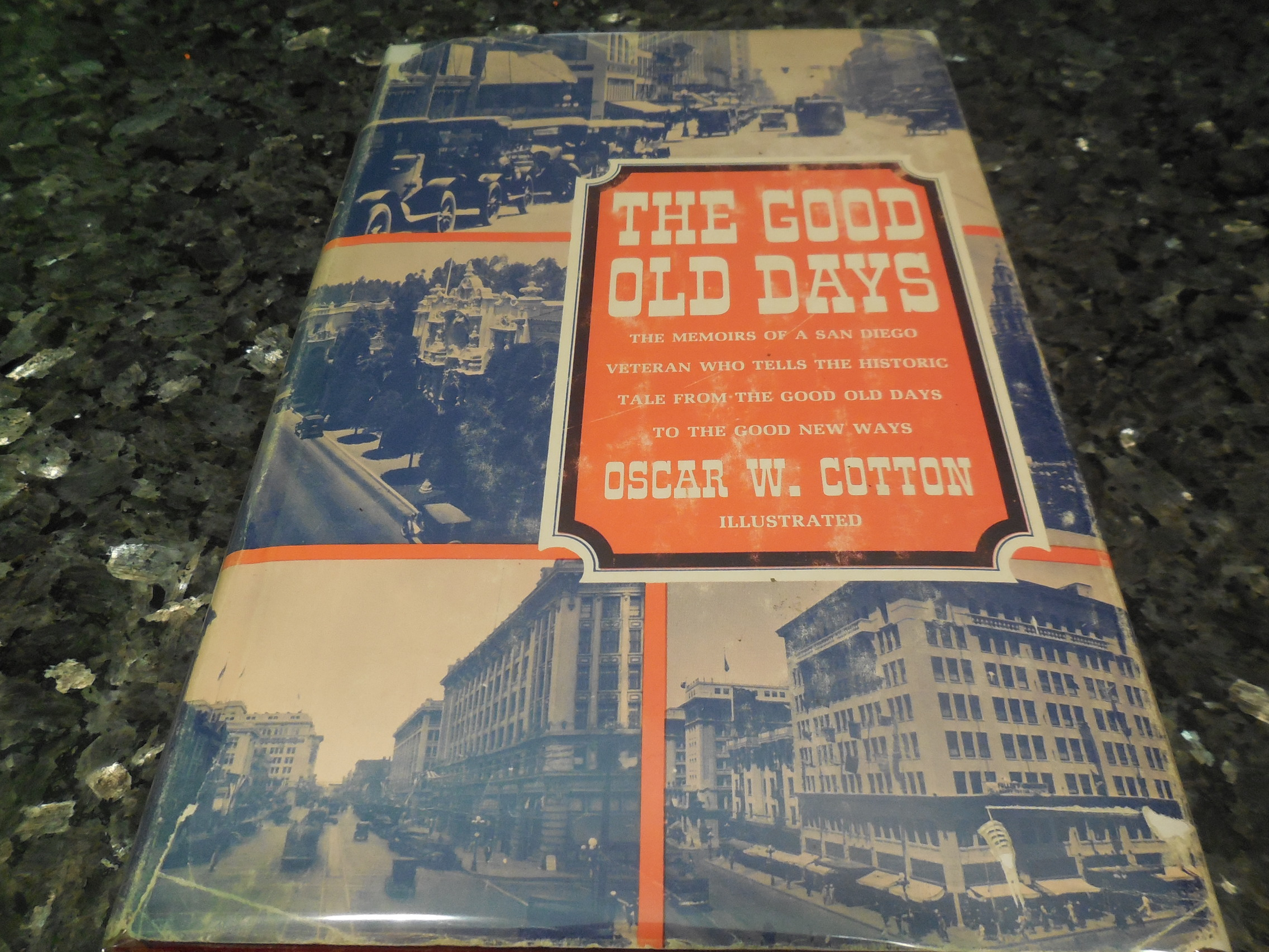 Image for The Good Old Days - The Memoirs of a San Diego Veteran Who Tells the Historic Tale From the Good Old Days to the Good New Ways