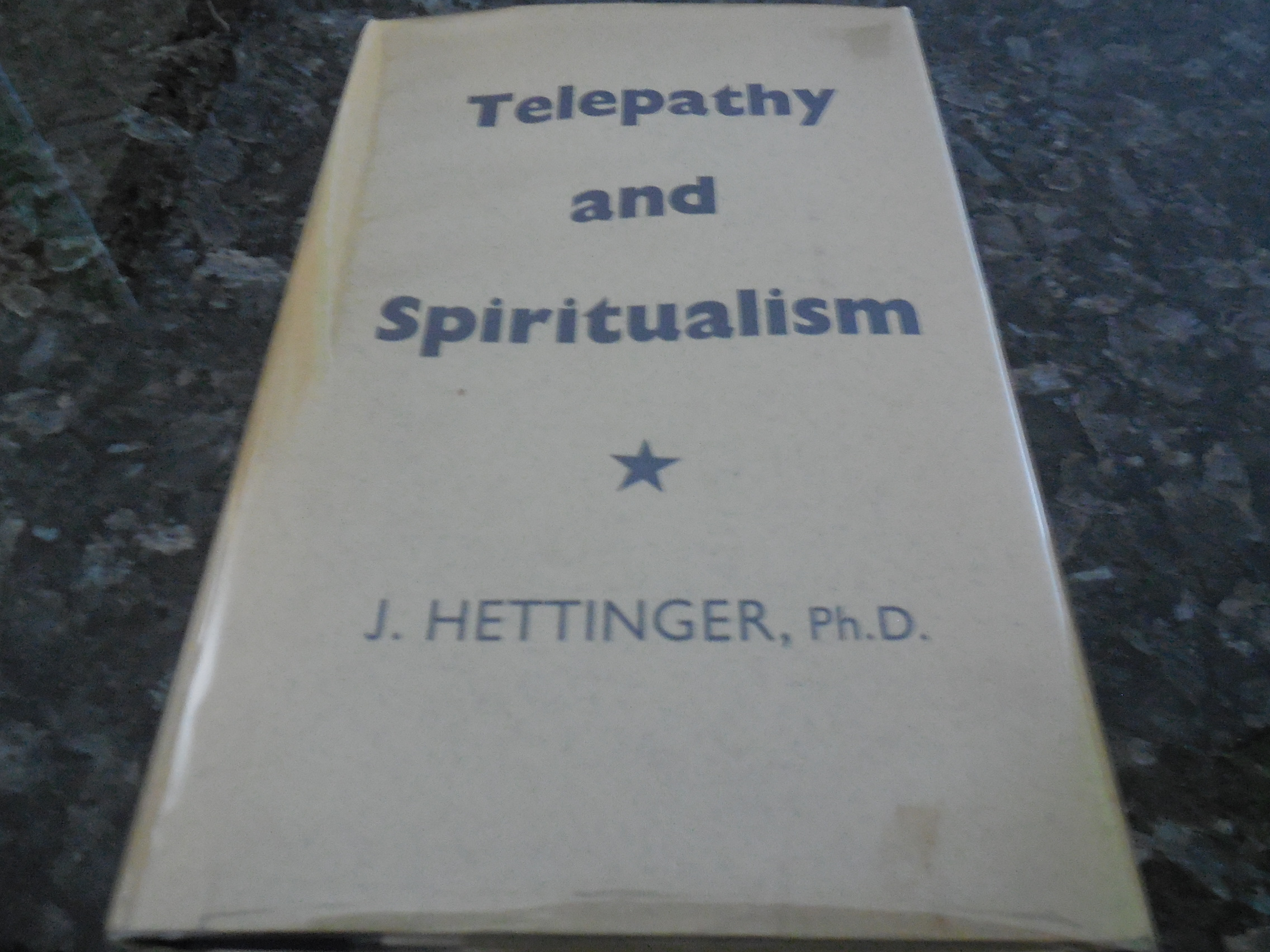 Image for Telepathy and Spiritualism - Personal Experiments, Experiences and Views