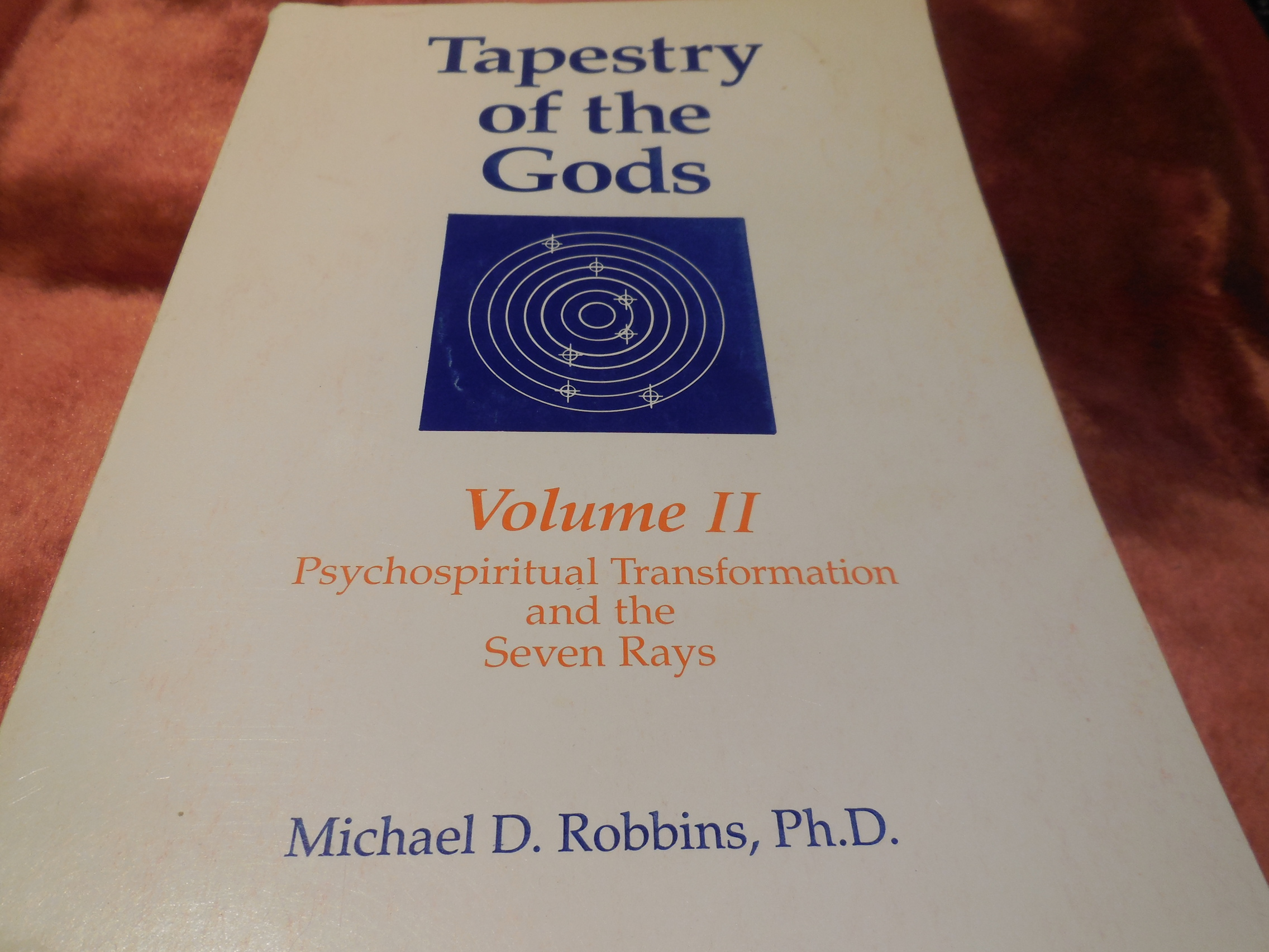 Image for The Tapestry of the Gods: Psychospiritual Transformation and the Seven Rays, Vol. 2
