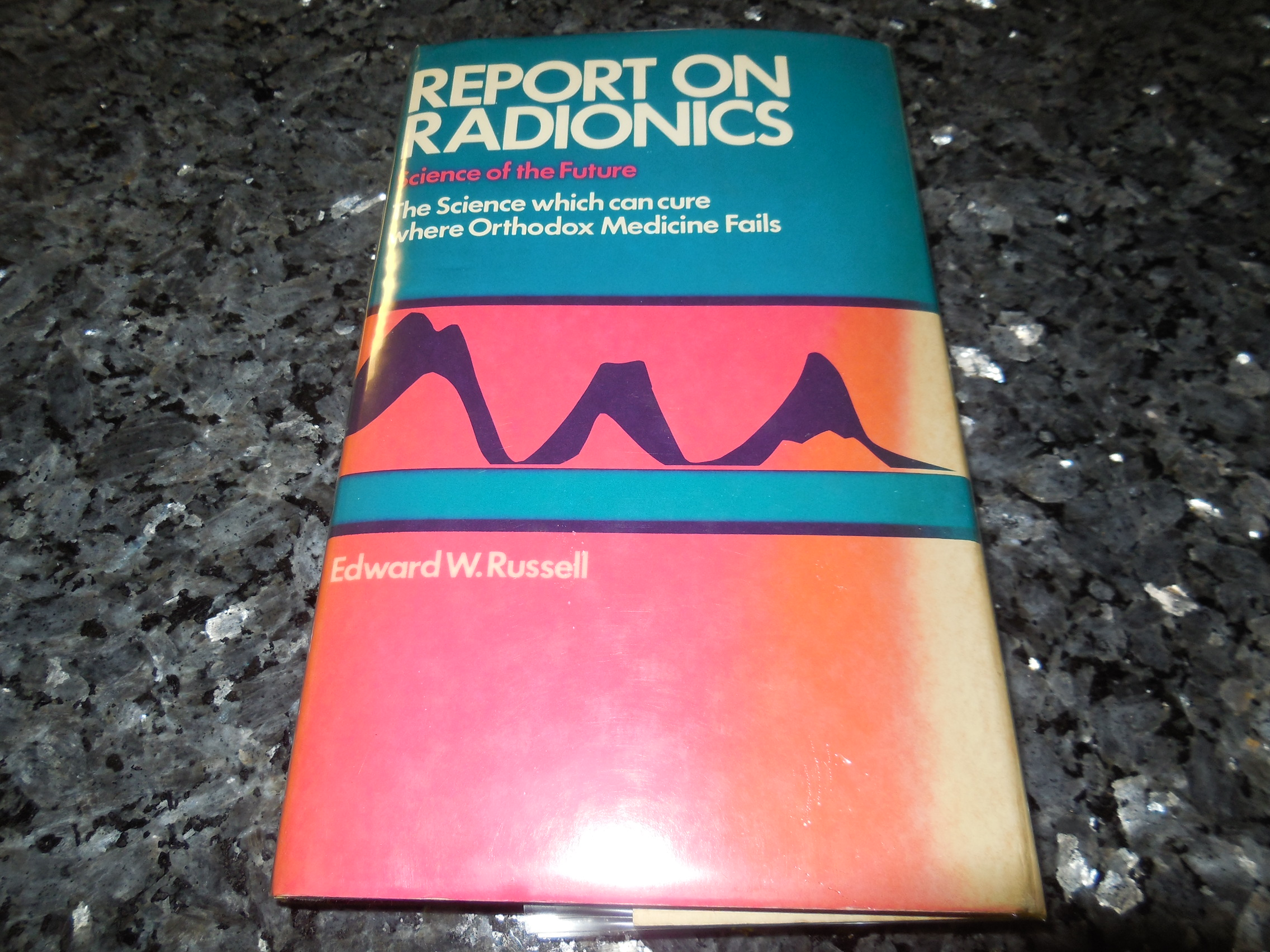 Image for Report on Radionics: The Science Which Can Cure Where Orthodox Medicine Fails