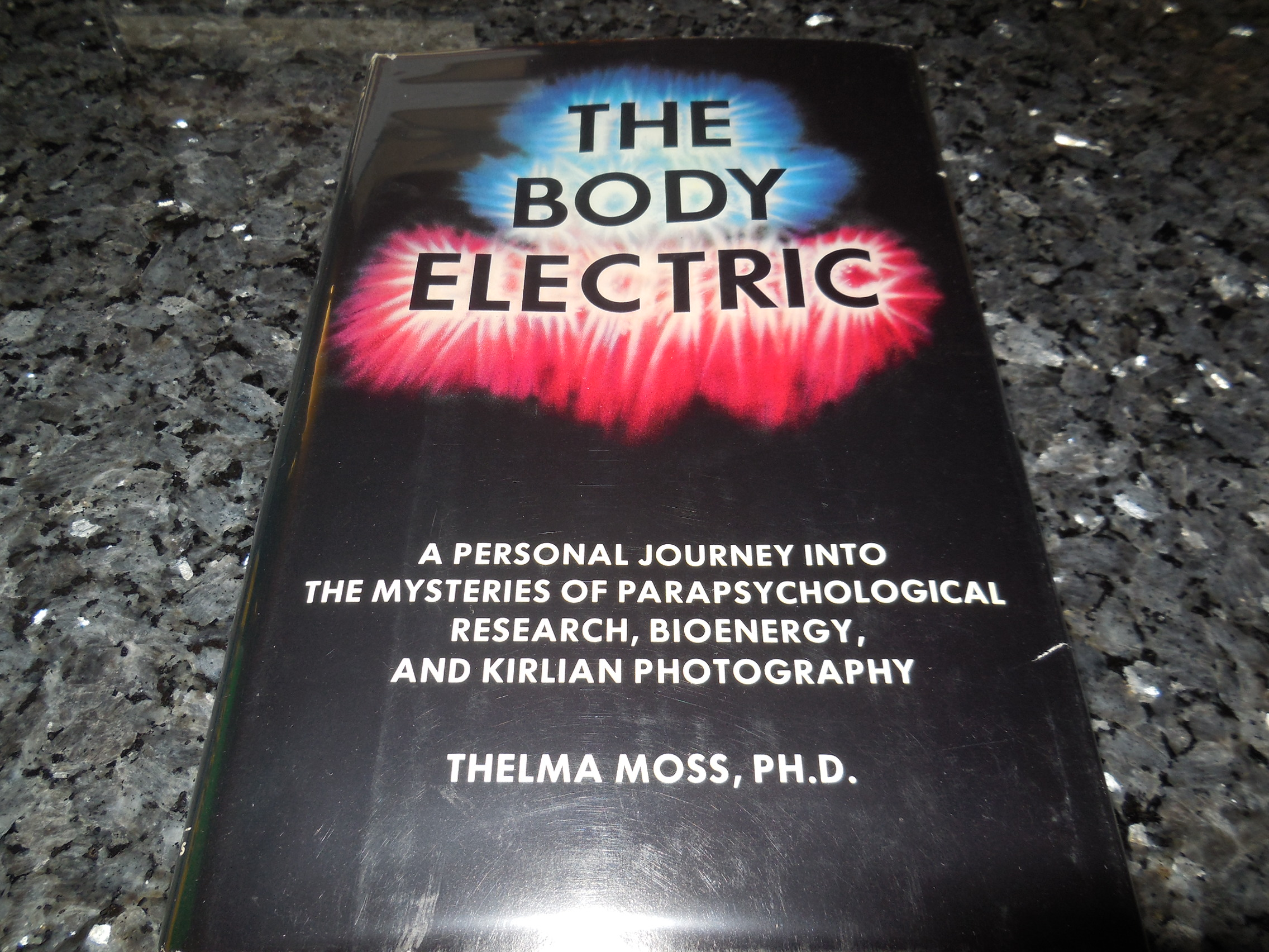 Image for The Body Electric: A Personal Journey into the Mysteries of Parapsychological Research, Bioenergy and Kirlian Photography