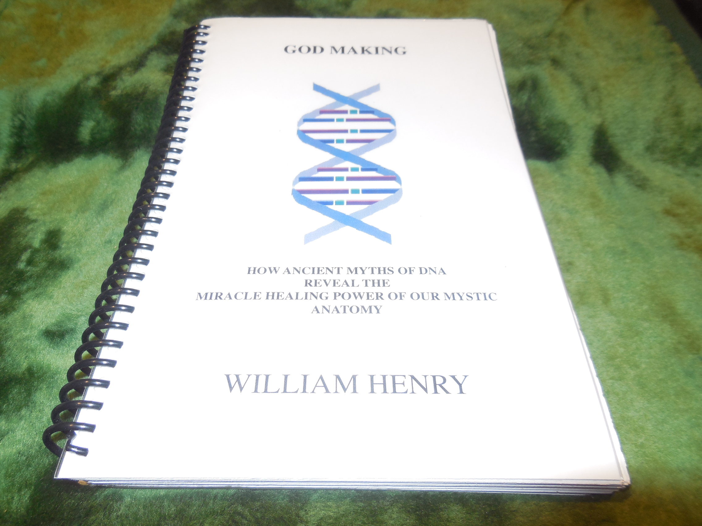 Image for God Making - How Ancient Myths of DNA Reveal the Miracle Healing Power of Our Mystic Anatomy