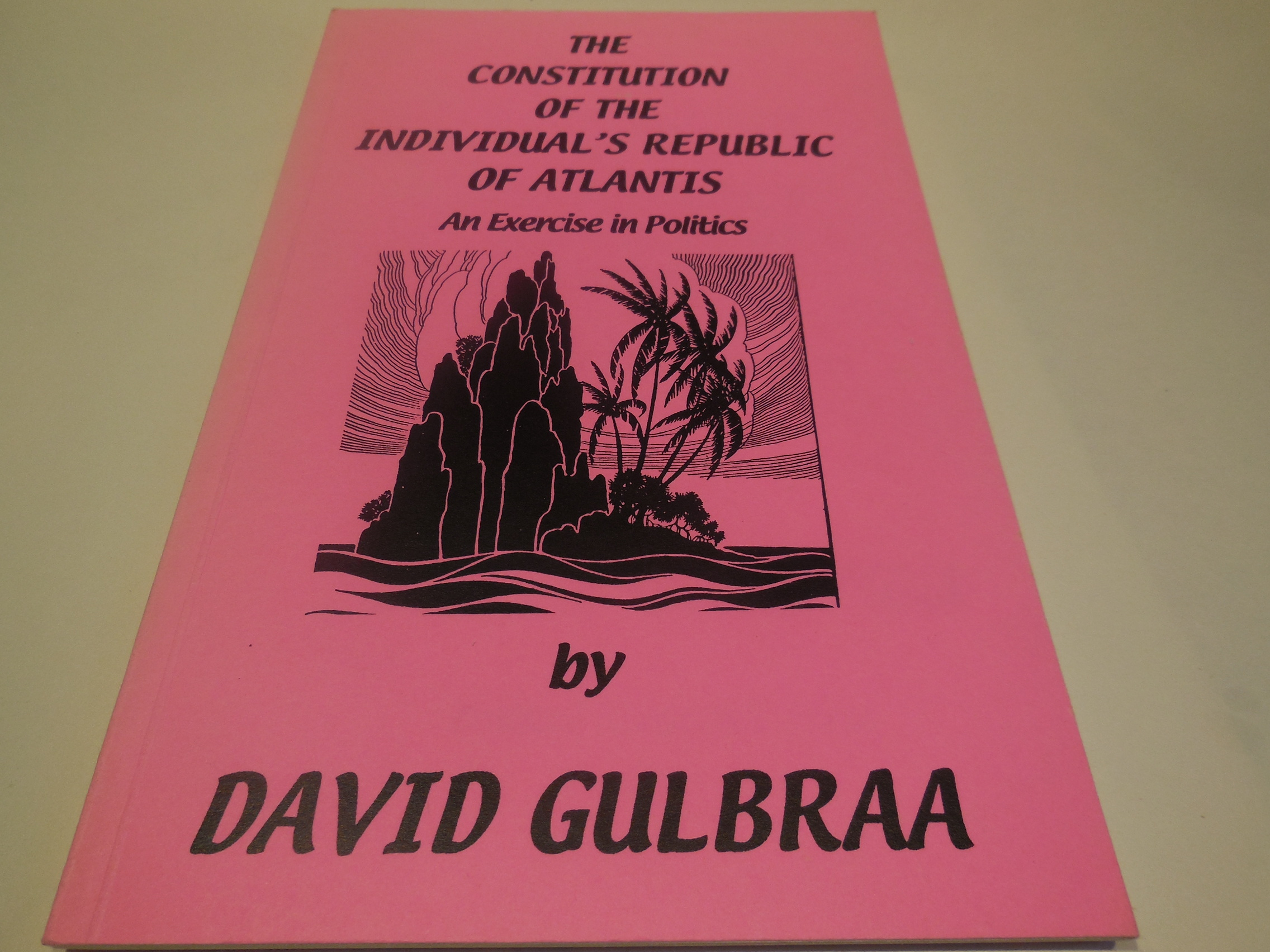 Image for The Constitution of the Individual's Republic of Atlantis - An Exercise in Politics