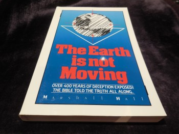 Image for The Earth is Not Moving - Oer 400 Years of Deception Exposed