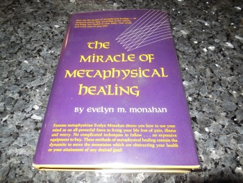 Image for The Miracle of Metaphysical Healing