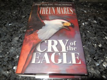 Image for Cry of the Eagle (Toltec Teachings, Volume Two)