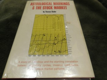 Image for Astrological Warnings & the Stock Market;: A Study of Astrology and the Startling Correlation Between Planetary Cycles, Investor Confidence, and Stock Market Patterns