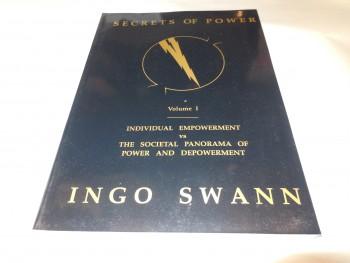 Image for Secrets of Power by Ingo Swan Vol. 1: Individual Empowerment vs the Societal Panorama of Power and Depowerment