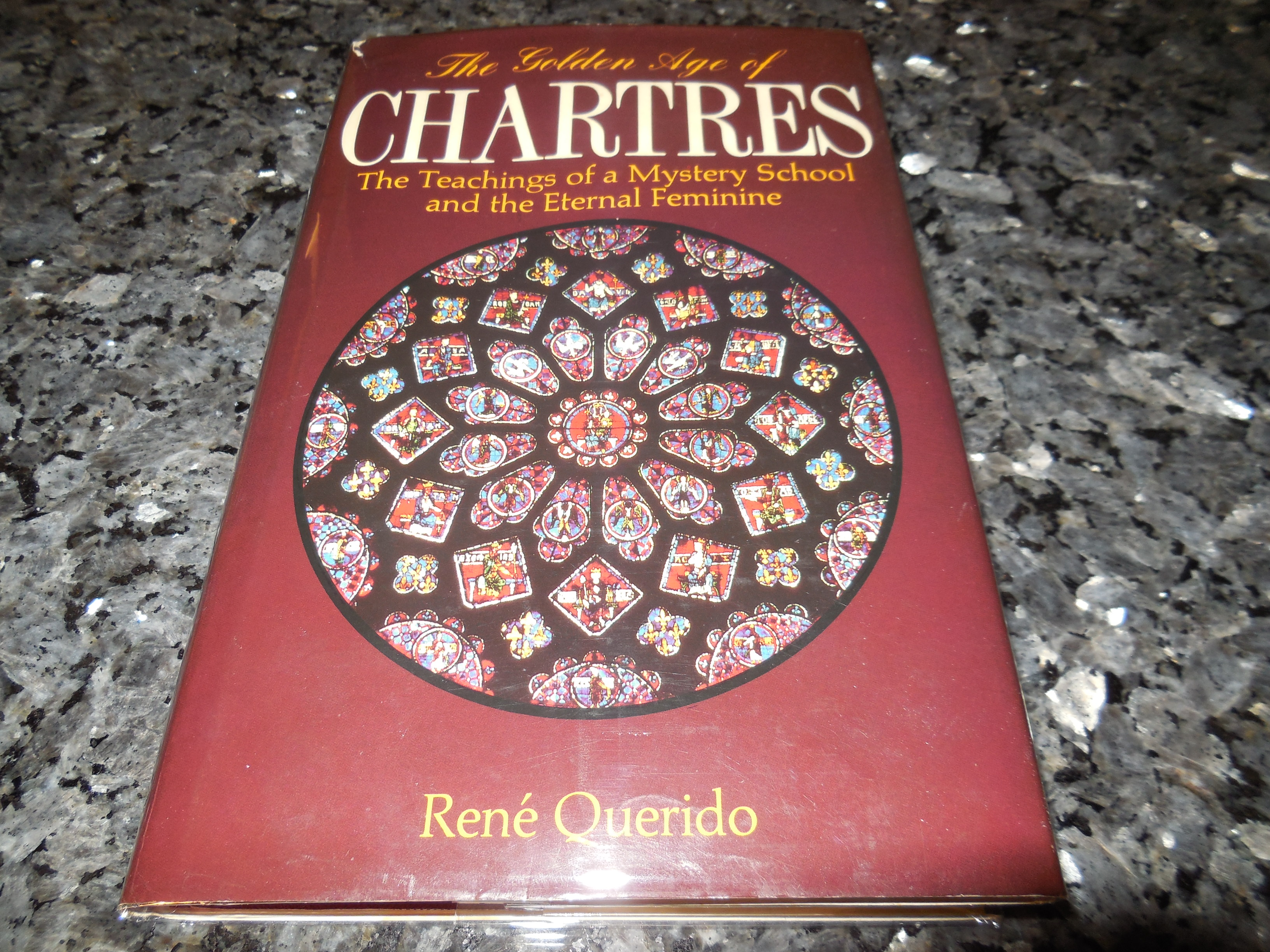 Image for The Golden Age of Chartres: The Teaching of a Mystery School and the Eternal Feminine