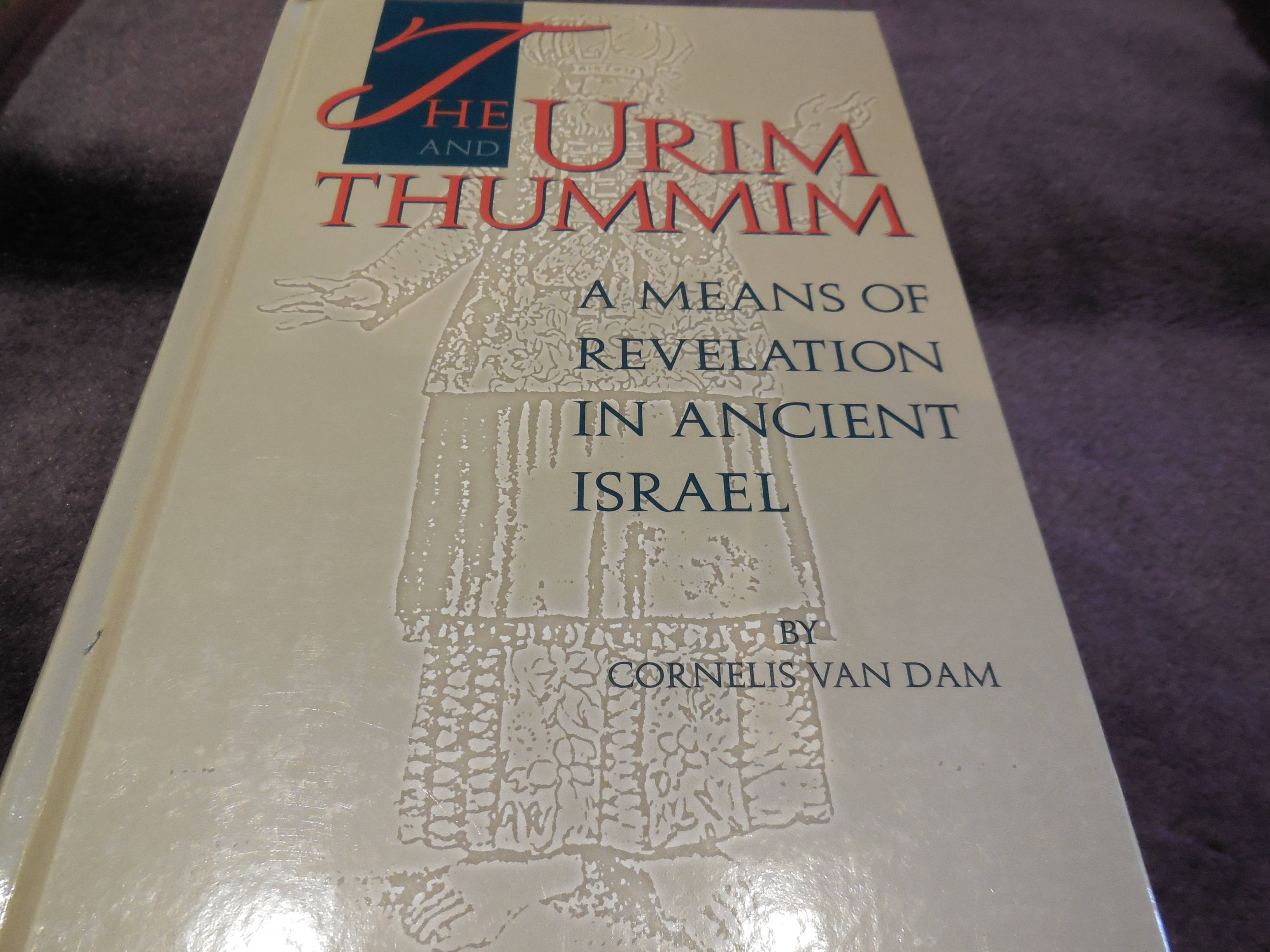 Image for The Urim and Thummim: A Means of Revelation in Ancient Israel