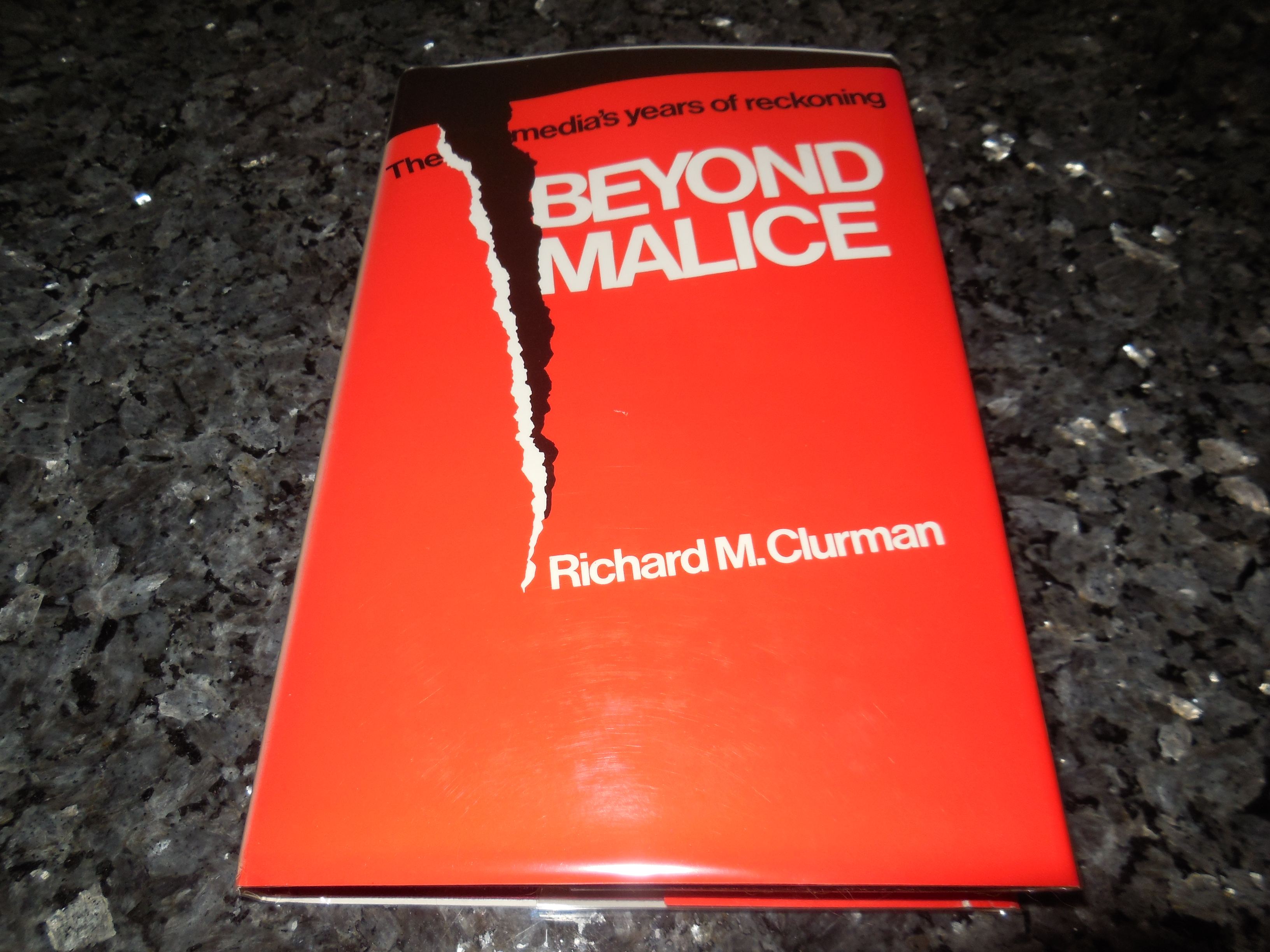 Image for Beyond Malice: The Media's Years of Reckoning
