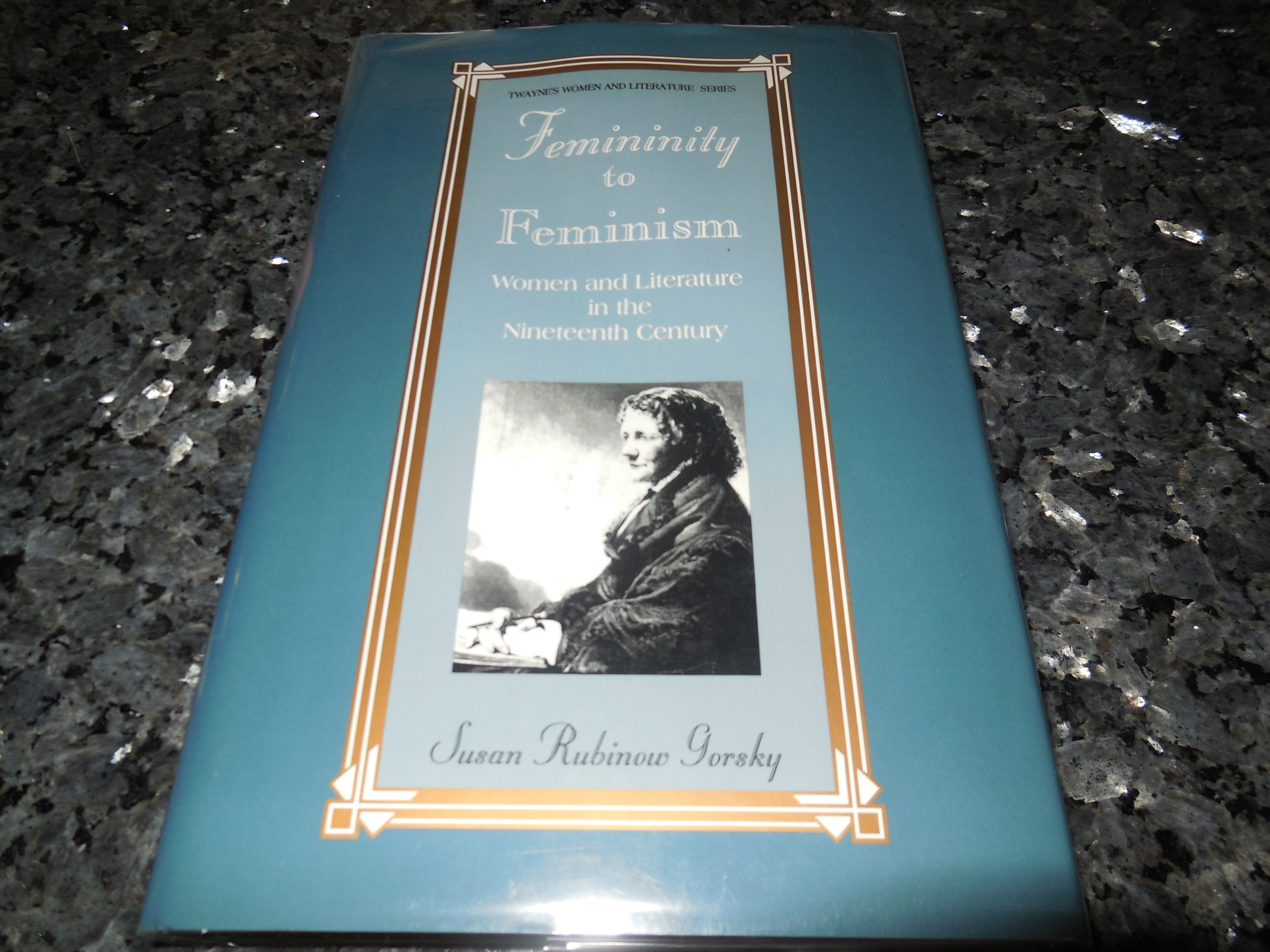 Image for Femininity to Feminism: Women and Literature in the Nineteenth Century (Twayne's Women and Literature Series)