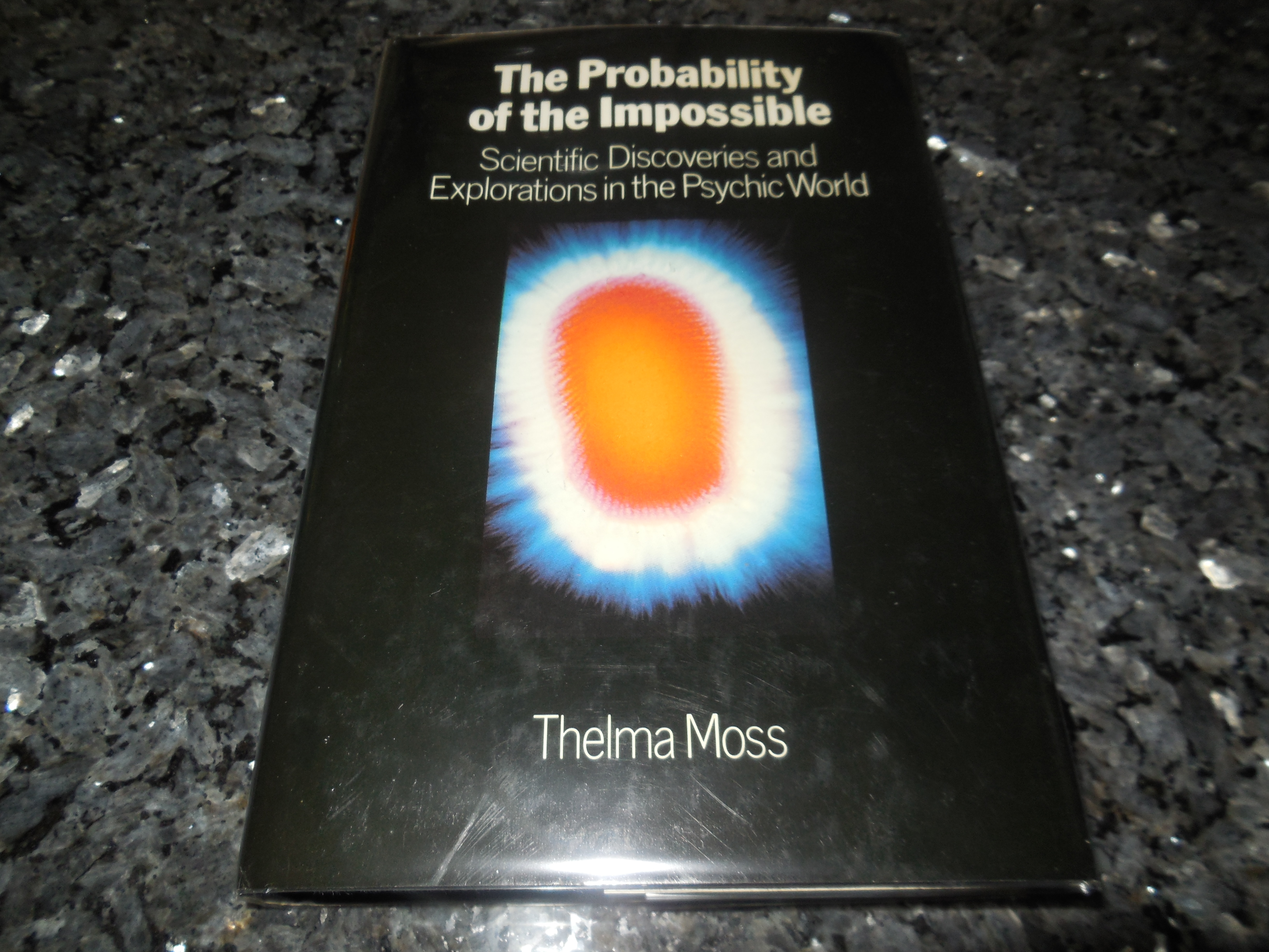 Image for The Probability of the Impossible: Scientific Discoveries and Explorations in the psychic World
