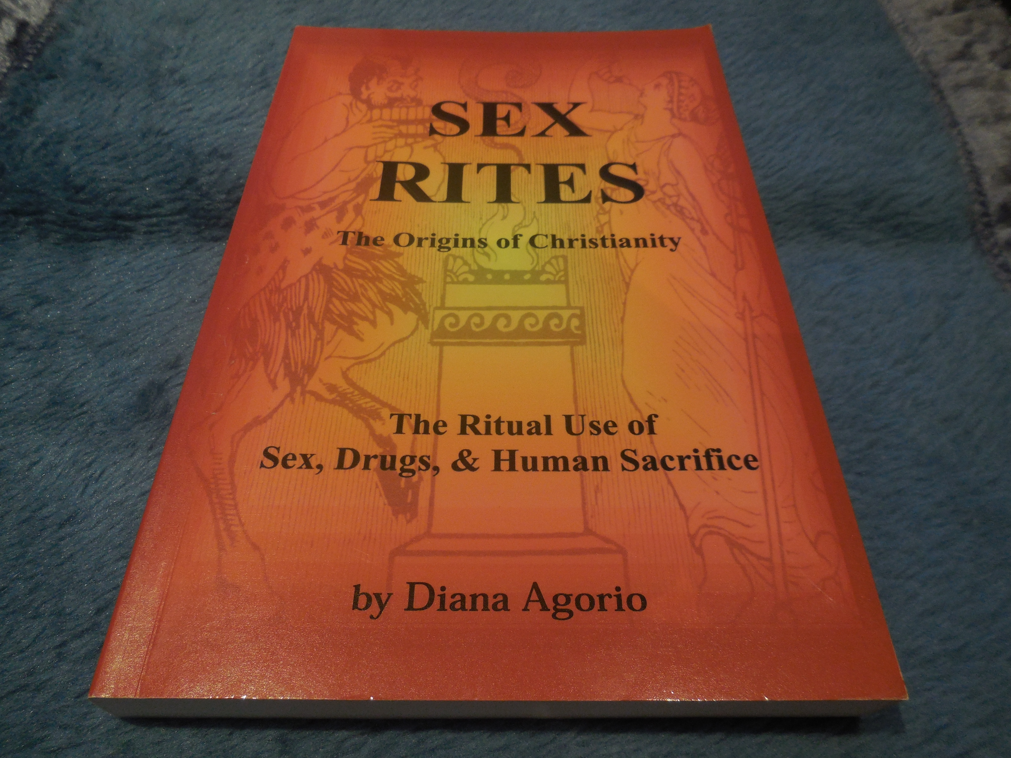Image for Sex Rites: The Origins of Christianity by Diana Agorio (2010-05-03)
