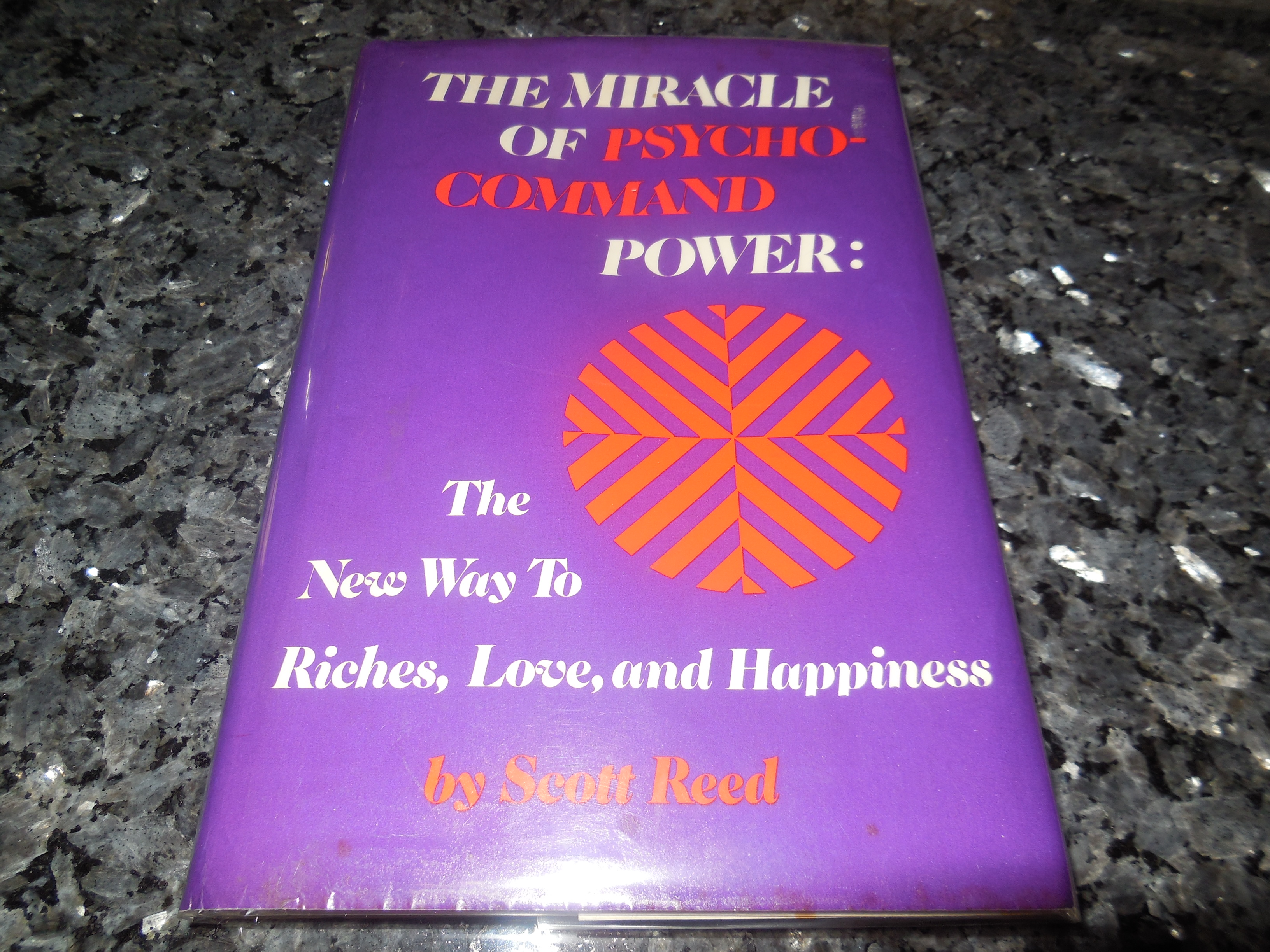Image for The Miracle of Psycho-Command Power: The New Way to Riches, Love, and Happiness