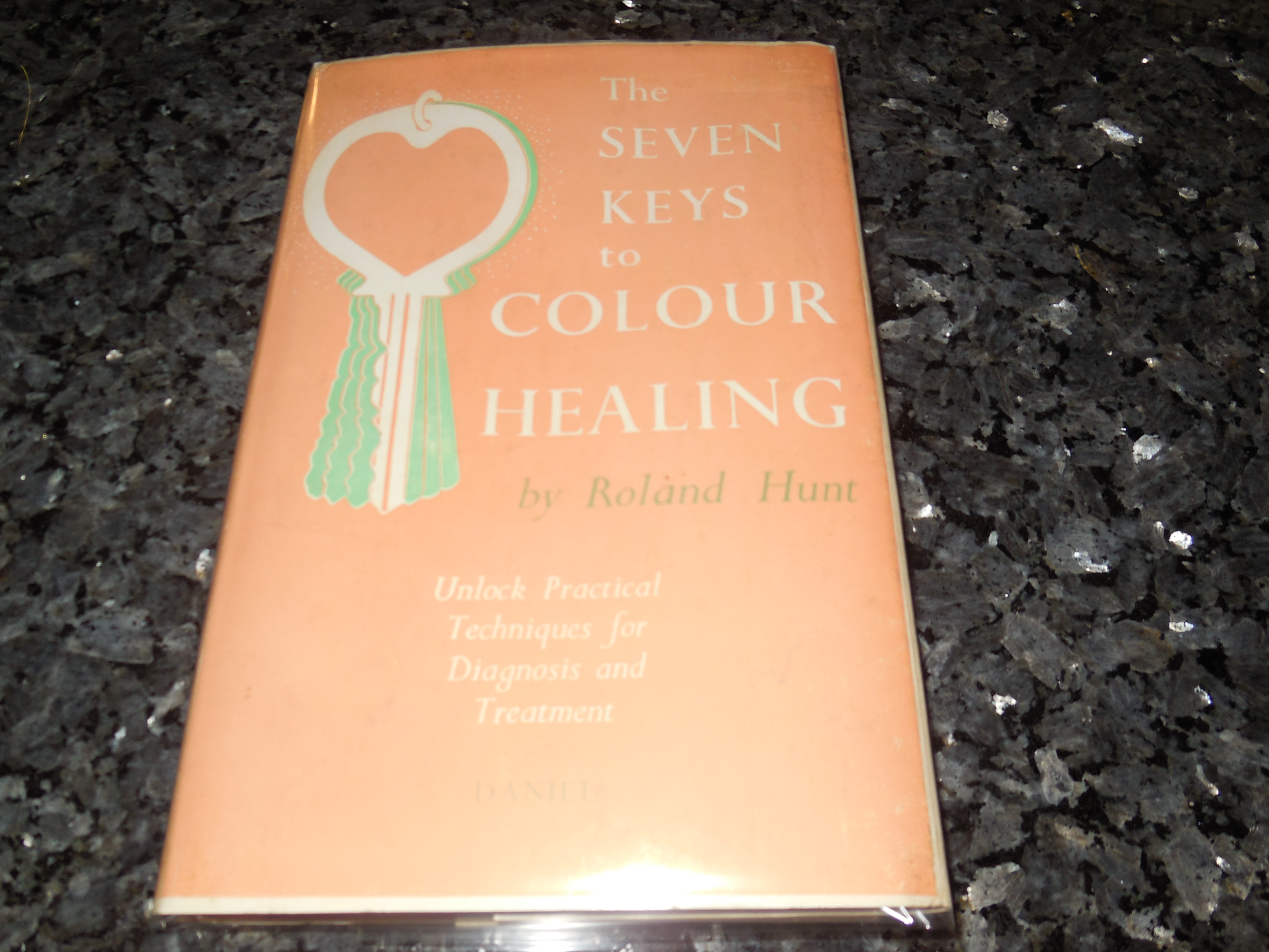 Image for The Seven Keys to Colour Healing - A Complete Outline of the Practice
