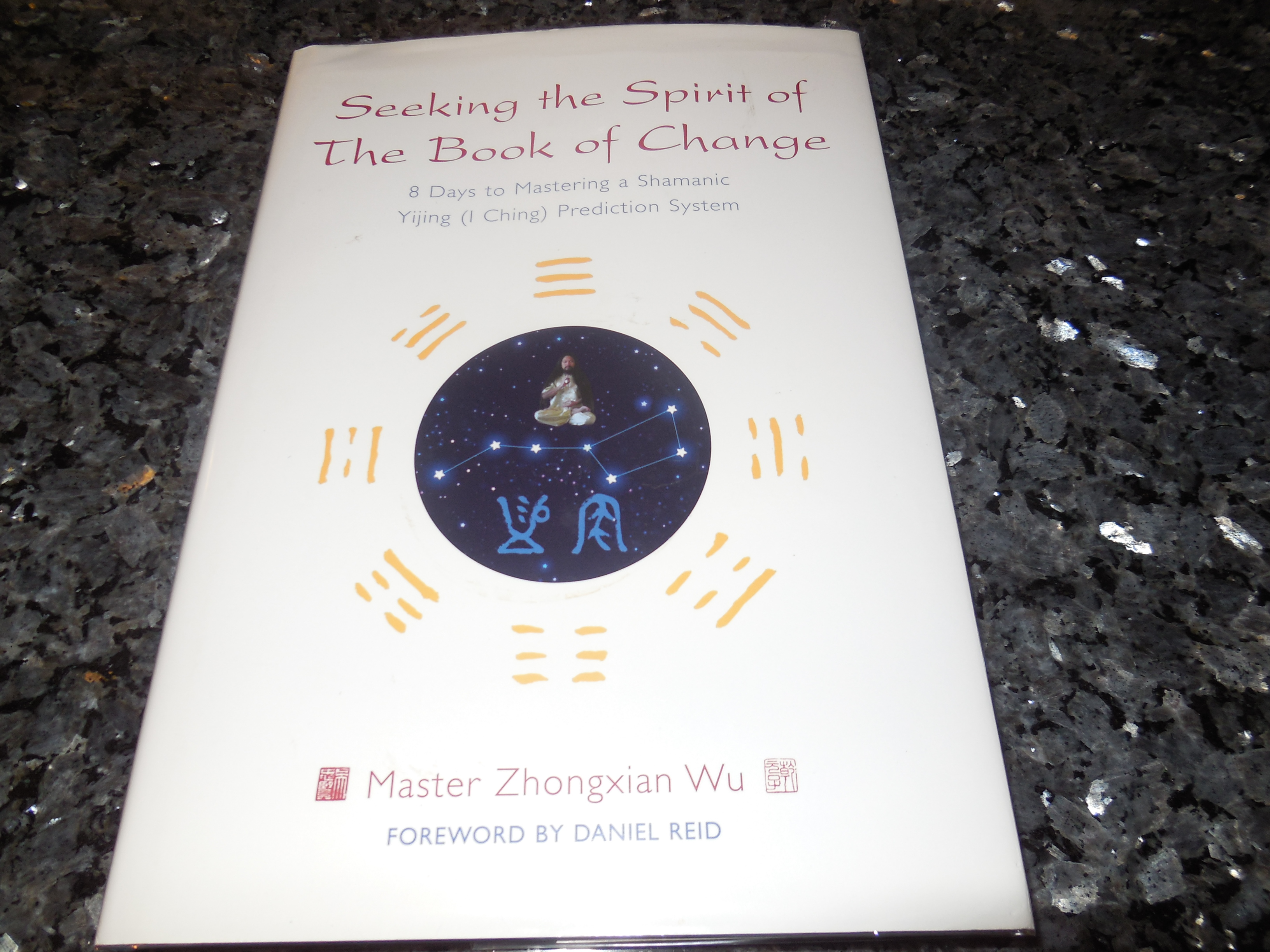 Image for Seeking the Spirit of The Book of Change: 8 Days to Mastering a Shamanic Yijing (I Ching) Prediction System