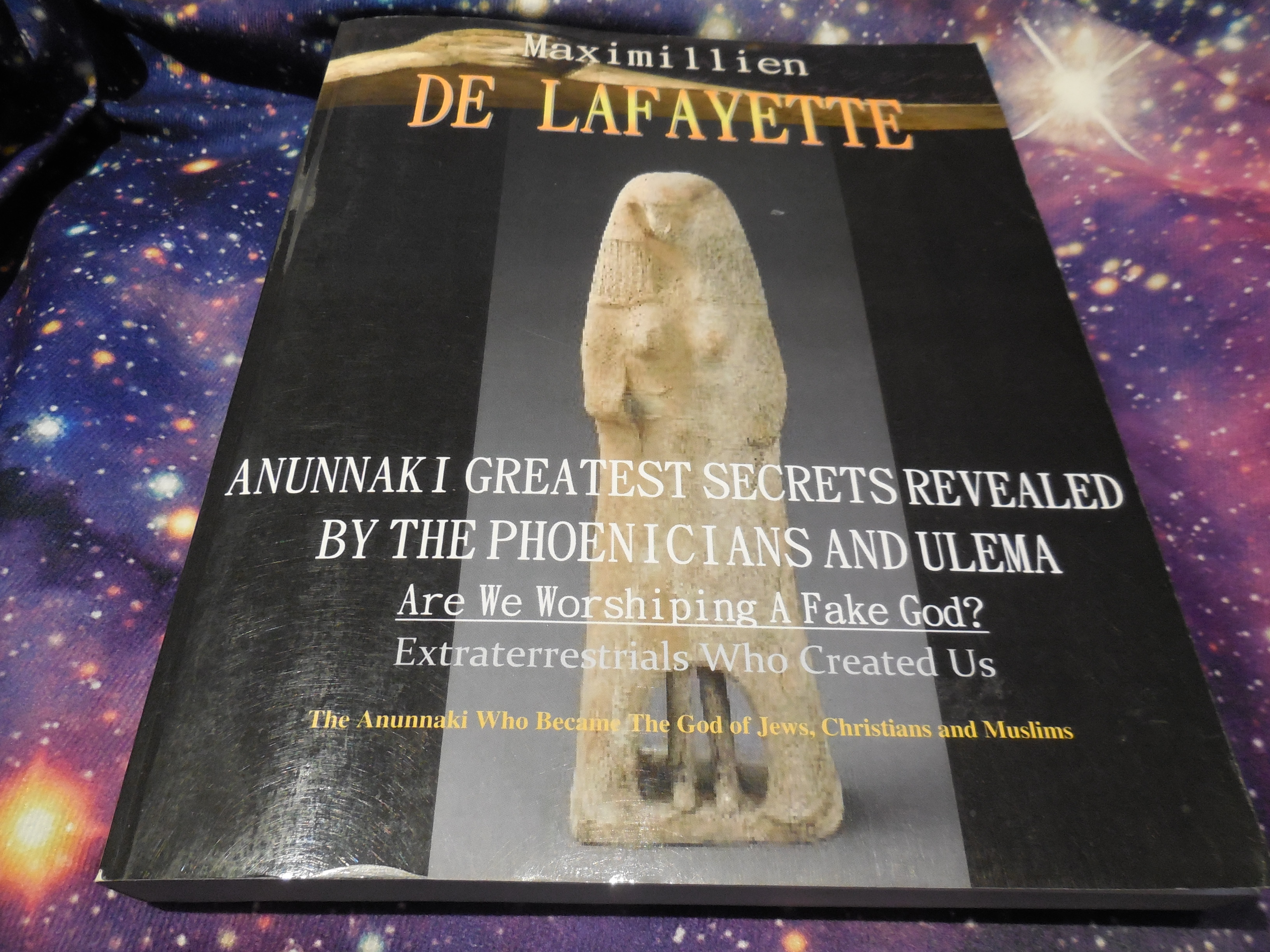 Image for Anunnaki Greatest Secrets Revealed By The Phoenicians And Ulema. Are We Worshiping A Fake God?: Extraterrestrials Who Created Us. The Anunnaki Who Became The God Of Jews,Christians And Muslims