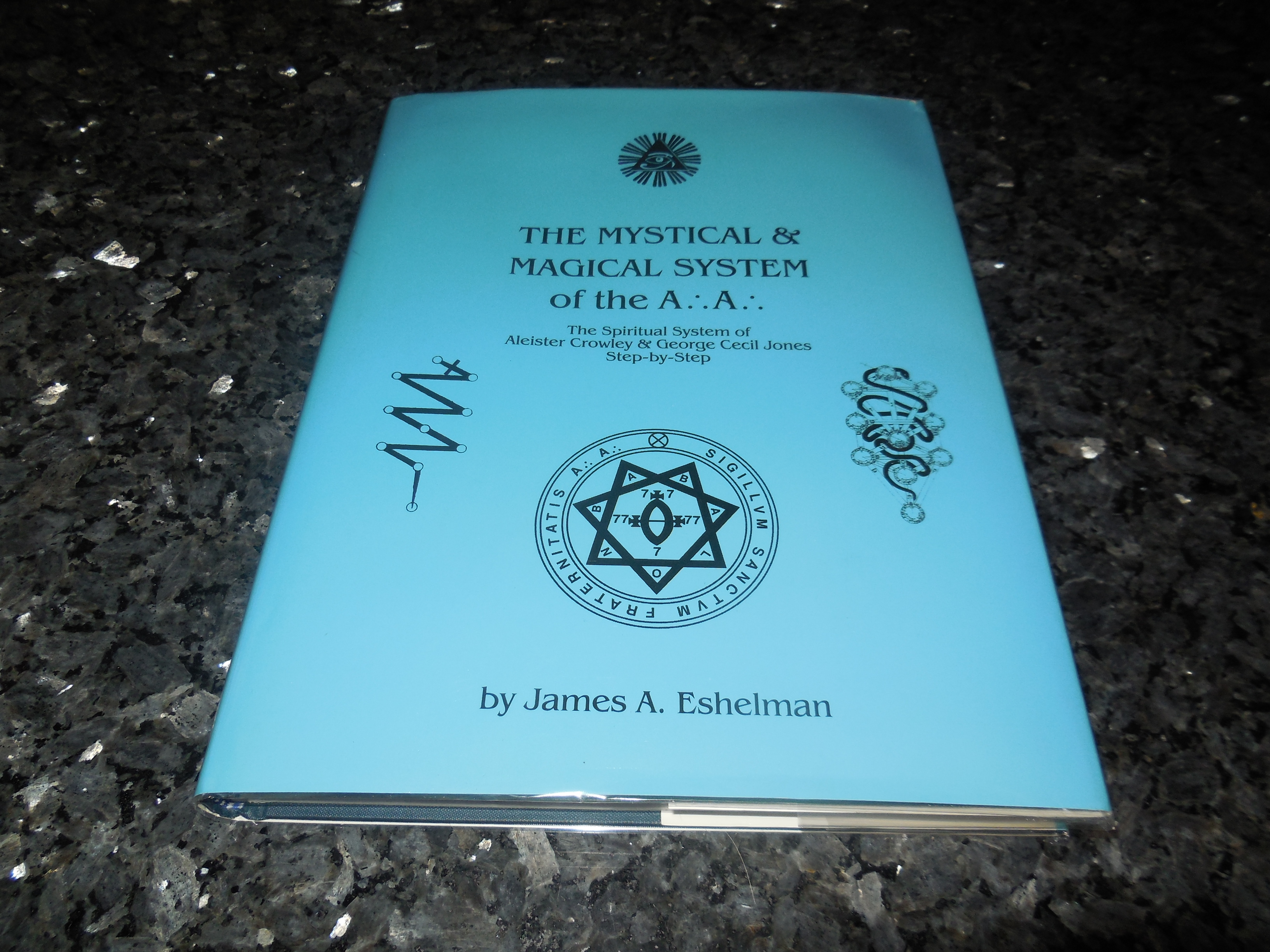 Image for The Mystical and Magical System of the A .'. A .'. - The Spiritual System of Aleister Crowley & George Cecil Jones Step-by-Step